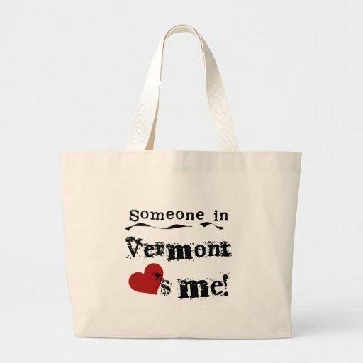 Alguien en Vermont me ama Bolsas