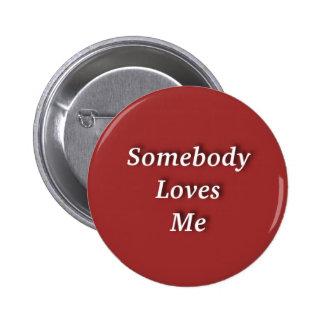 Alguien me ama botón pin redondo de 2 pulgadas