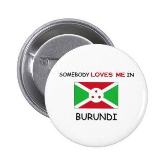 Alguien me ama en BURUNDI Pin
