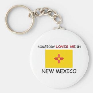 Alguien me ama en NEW MÉXICO Llavero