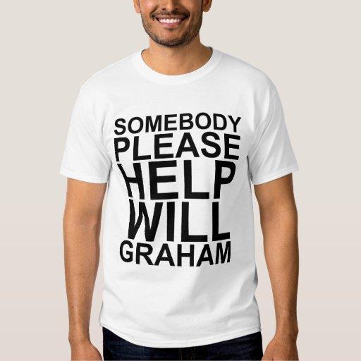 Alguien satisface ayuda camiseta de Graham Polera