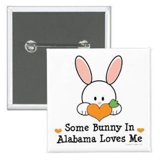 Algún conejito en Alabama me ama botón Pins