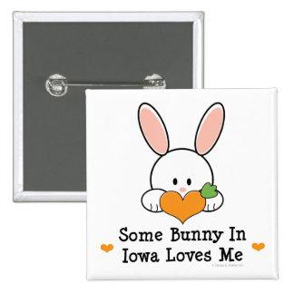 Algún conejito en Iowa me ama botón Pin