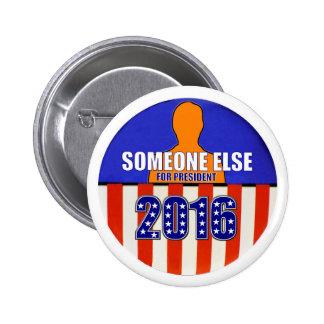 Algún otro para el presidente en 2016 pin redondo de 2 pulgadas