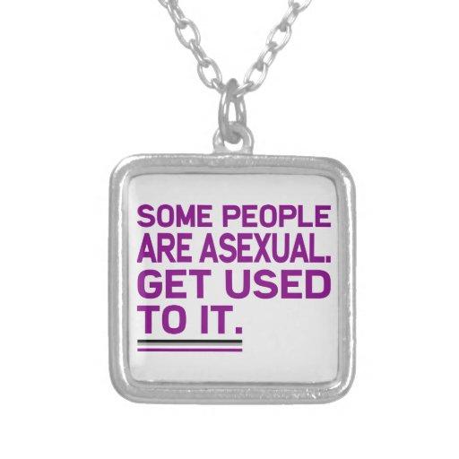 Alguna gente es asexual. Acostúmbrese a él. Collar