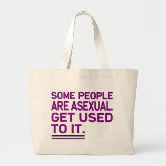 Alguna gente es asexual. Acostúmbrese a él. Las Bolsa Tela Grande