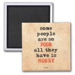 Alguna gente es así que los pobres todos lo que ti imán