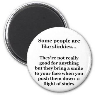 Alguna gente es como Slinkies Imán De Frigorifico