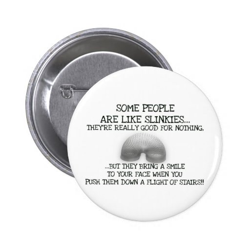 Alguna gente es como Slinkies Pin