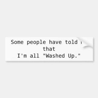 """Alguna gente me ha dicho el thatI'm """"lavado todo p Pegatina Para Auto"""