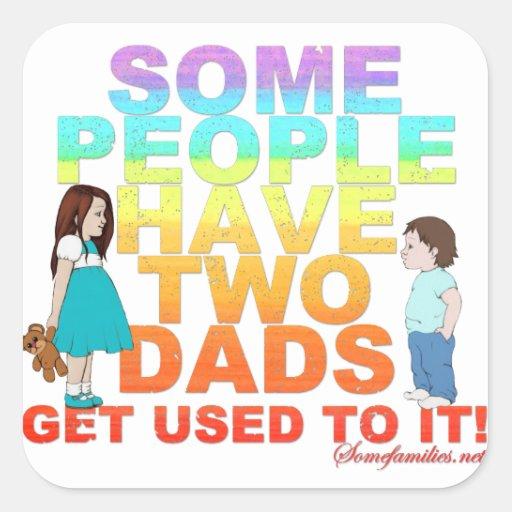 Alguna gente tiene dos papás pegatina cuadradas