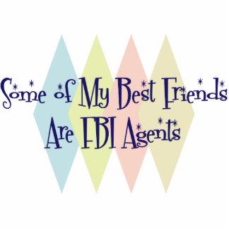 Algunos de mis mejores amigos son agentes del FBI Adorno Fotoescultura