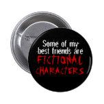 Algunos de mis mejores amigos son CARACTERES FICTI Pin