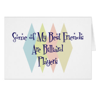 Algunos de mis mejores amigos son jugadores de bil tarjeta de felicitación