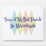 Algunos de mis mejores amigos son meteorólogos tapete de ratón