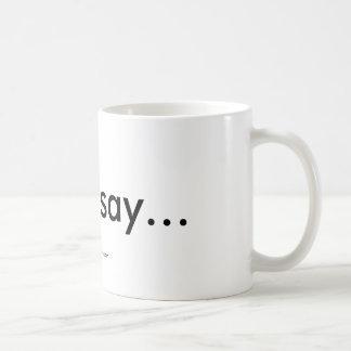 Algunos dicen… la taza