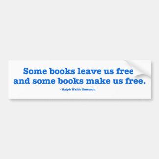 Algunos libros nos hacen libres pegatina de parachoque