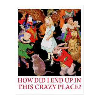 "ALICE ASKS ""HOW DID I END UP IN THIS CRAZY PLACE?"" POSTCARD"