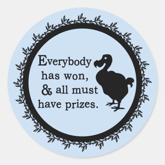 Alice Dodo Everybody Has Won Classic Round Sticker