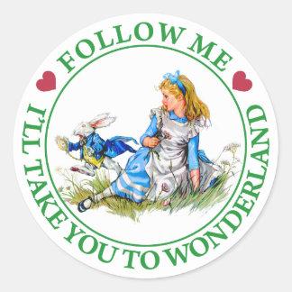 Alice - Follow Me I'll Take You To Wonderland. Classic Round Sticker