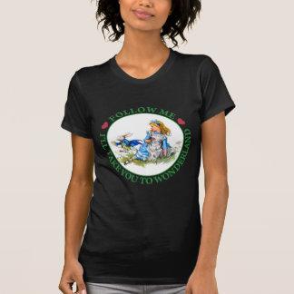 Alice - Follow Me I'll Take You To Wonderland. T-Shirt