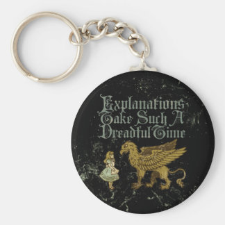 Alice Gryphon Explanations Take Such A Dreadful Ti Keychain
