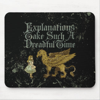 Alice Gryphon Explanations Take Such A Dreadful Ti Mouse Pad