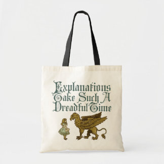 Alice Gryphon Explanations Take Such A Dreadful Ti Tote Bag