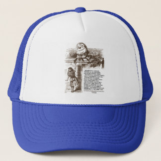 Alice Humpty Dumpty Wonderland Conversation Quote Trucker Hat