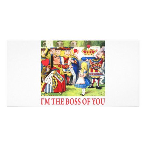 ALICE - I'M THE BOSS OF YOU CARD