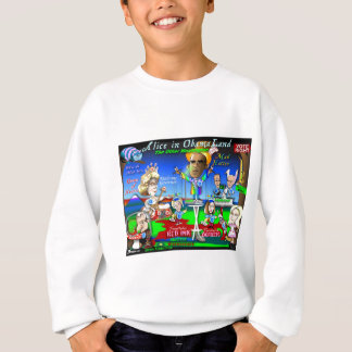 Alice in ObamaLand Sweatshirt