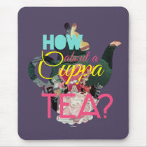 Alice In Wonderland | How About A Cuppa Tea? Mouse Pad