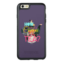 Alice In Wonderland | How About A Cuppa Tea? OtterBox iPhone 6/6s Plus Case