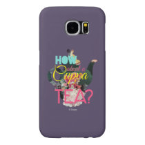 Alice In Wonderland | How About A Cuppa Tea? Samsung Galaxy S6 Case