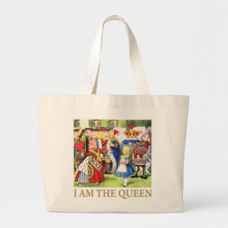"""ALICE IN WONDERLAND SAYS, """"I AM THE QUEEN!"""" LARGE TOTE BAG"""