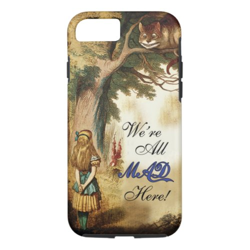 Alice in Wonderland We're all mad here Phone Case