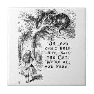 Alice in Wonderland - We're all mad here Ceramic Tile
