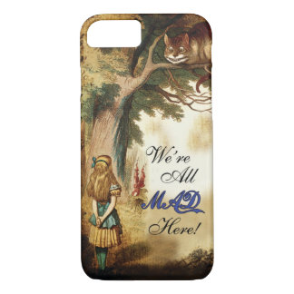 Alice in wonderland Were all mad here iPhone 7 Case