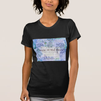 Alice in Wonderland  We're all mad here quote T-Shirt