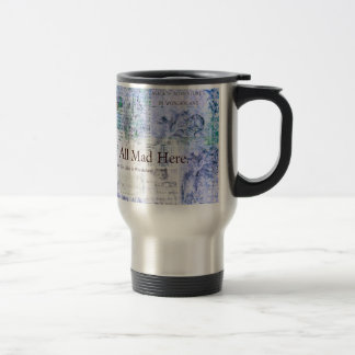 Alice in Wonderland  We're all mad here quote Travel Mug