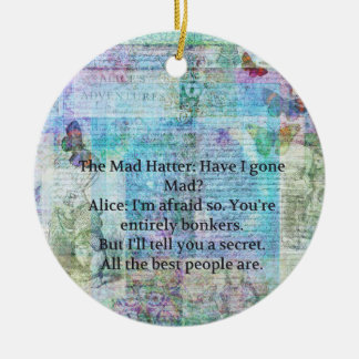Alice in Wonderland Whimsical Bonkers Quote Ceramic Ornament