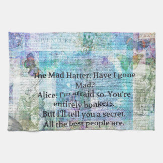 Alice in Wonderland Whimsical Bonkers Quote Kitchen Towel