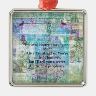 Alice in Wonderland Whimsical Bonkers Quote Metal Ornament