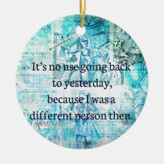Alice in wonderland whimsical quote ceramic ornament