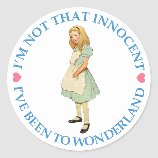 ALICE IS NOT THAT INNOCENT CLASSIC ROUND STICKER