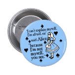 Alice Not Myself 2 Inch Round Button