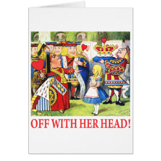 ALICE - OFF WITH HER HEAD! CARDS