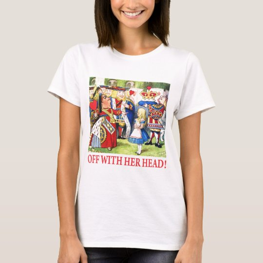 ALICE - OFF WITH HER HEAD! T-Shirt