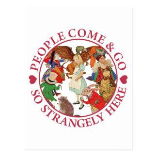 Alice -  People Come and Go So Strangely Here Postcard