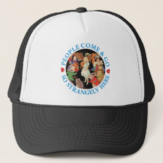 Alice - People Come and Go So Strangely Here Trucker Hat